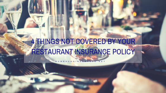 4 things not covered by your restaurant insurance